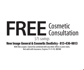 FREE Cosmetic Consultation. $75 savings. With this coupon. Cannot be combined with any other offers or prior visits. Not valid with insurance. Expires 11-11-16. D0140