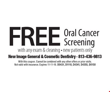 Free Oral Cancer Screening with any exam & cleaning - new patients only. With this coupon. Cannot be combined with any other offers or prior visits. Not valid with insurance. Expires 11-11-16. D0431, D1110, D4341, D4355, D0150