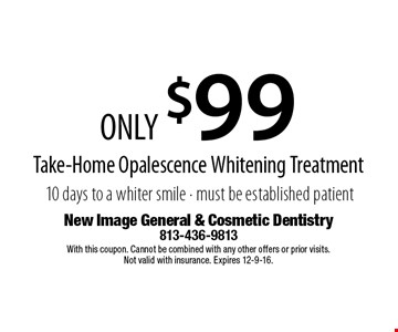 ONLY $99 Take-Home Opalescence Whitening Treatment 10 days to a whiter smile - must be established patient. With this coupon. Cannot be combined with any other offers or prior visits. Not valid with insurance. Expires 12-9-16.