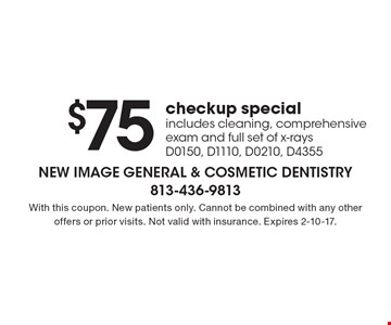 $75 checkup special. Includes cleaning, comprehensive exam and full set of x-rays. D0150, D1110, D0210, D4355. With this coupon. New patients only. Cannot be combined with any other offers or prior visits. Not valid with insurance. Expires 2-10-17.