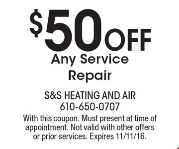 $50 OFF Any Service Repair. With this coupon. Must present at time of appointment. Not valid with other offers or prior services. Expires 11/11/16.