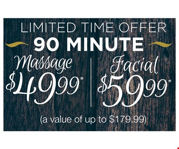90 Minute Massage $49.99/Facial $59.99
