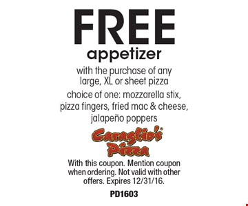 FREE appetizer with the purchase of any large, xl or sheet pizza choice of one: mozzarella stix, pizza fingers, fried mac & cheese, jalapeno poppers. With this coupon. Mention coupon when ordering. Not valid with other offers. Expires 12/31/16. PD1603