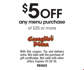 $5 OFF any menu purchase of $25 or more. With this coupon. Tax and delivery extra. Not valid with the purchase of gift certificates. Not valid with other offers. Expires 10-30-16. PD1612