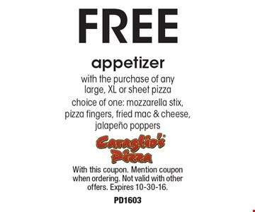 FREE appetizer with the purchase of any large, xl or sheet pizza. Choice of one: mozzarella stix, pizza fingers, fried mac & cheese, jalapeno poppers. With this coupon. Mention coupon when ordering. Not valid with other offers. Expires 10-30-16. PD1603
