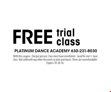Free trial class. With this coupon. One per person. Class must have enrollment. Good for one 1- hour class. Not valid with any other discounts or prior purchases. Shoes are nonrefundable. Expires 10-28-16.