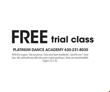 Free trial class. With this coupon.One per person. Class must have enrollment.Good for one 1-hour class. Not valid with any other discounts or prior purchases. Shoes are nonrefundable. Expires 12-2-16.