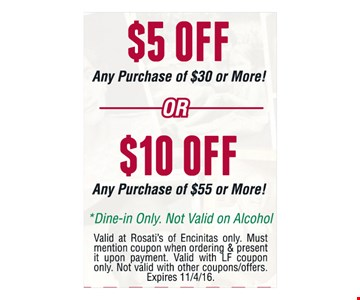 $5 Off Any Purchase of $30 or more OR $10 Off Any Purchase of $55 or More