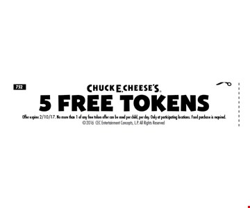 5 FREE TOKENS. Offer expires 2/10/17. No more than 1 of any three token offers can be used per child, per day. Only at participating locations. Food purchase is required. 2016 CEC Entertainment Concepts, LP. All right reserved.