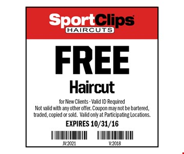 Free haircut. For new clients. Valid ID required. Not valid with any other offer. Coupon may not be bartered, traded, copied or sold. Valid only at participating locations. Expires 10/31/16.