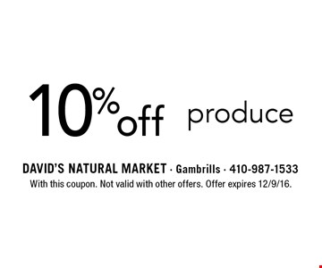 10% off produce. With this coupon. Not valid with other offers. Offer expires 12/9/16.
