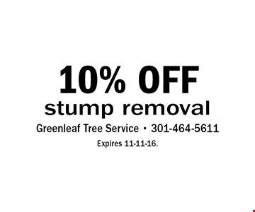 10% OFF stump removal. Expires 11-11-16.