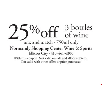 25% off 3 bottles of wine. Mix and match. 750ml only. With this coupon. Not valid on sale and allocated items. Not valid with other offers or prior purchases.