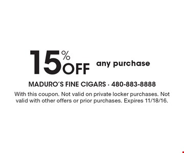 15% off any purchase. With this coupon. Not valid on private locker purchases. Not valid with other offers or prior purchases. Expires 11/18/16.