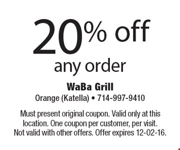 20% off any order. Must present original coupon. Valid only at this location. One coupon per customer, per visit. Not valid with other offers. Offer expires 12-02-16.