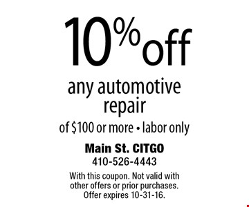 10% Off Any Automotive Repair Of $100 Or More. Labor only. With this coupon. Not valid with other offers or prior purchases. Offer expires 10-31-16.