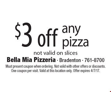 $3 off any pizza not valid on slices. Must present coupon when ordering. Not valid with other offers or discounts. One coupon per visit. Valid at this location only. Offer expires 4/7/17.