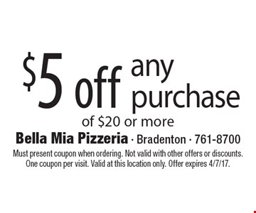$5 off any purchase of $20 or more. Must present coupon when ordering. Not valid with other offers or discounts. One coupon per visit. Valid at this location only. Offer expires 4/7/17.
