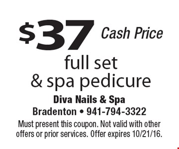 $37 full set & spa pedicure. Cash price. Must present this coupon. Not valid with other offers or prior services. Offer expires 10/21/16.