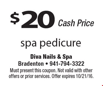 $20 spa pedicure. Cash price. Must present this coupon. Not valid with other offers or prior services. Offer expires 10/21/16.