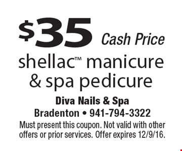 $35 shellac manicure & spa pedicure. Cash Price. Must present this coupon. Not valid with other offers or prior services. Offer expires 12/9/16.