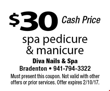 $30 Cash Price. Spa pedicure & manicure. Must present this coupon. Not valid with other offers or prior services. Offer expires 2/10/17.