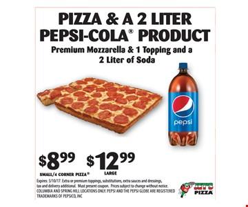 $8.99 pizza & 2-liter pepsi-cola product OR $12.99 pizza & 2-liter pepsi-cola product