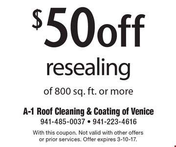 $50 off resealing of 800 sq. ft. or more. With this coupon. Not valid with other offers or prior services. Offer expires 3-10-17.