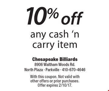 10% off any cash 'n carry item. With this coupon. Not valid with other offers or prior purchases. Offer expires 2/10/17.