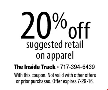 20% off suggested retail on apparel. With this coupon. Not valid with other offers or prior purchases. Offer expires 7-29-16.