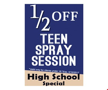 1/2 Off Teen Spray Session