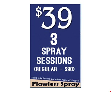 $39 - 3 Spray Sessions