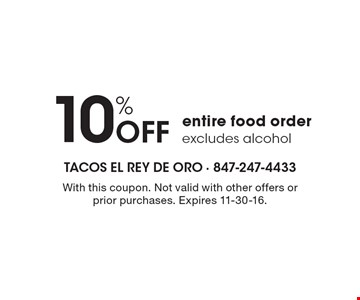 10% Off entire food order. Excludes alcohol. With this coupon. Not valid with other offers or prior purchases. Expires 11-30-16.