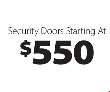 Security Doors Starting At $550