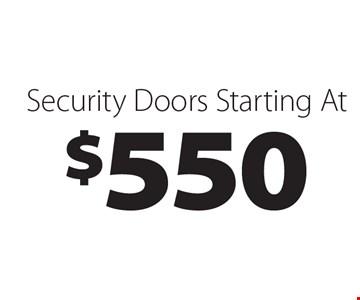Security Doors Starting At $550