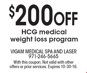 $200 Off HCG medical weight loss program. With this coupon. Not valid with other offers or prior services. Expires 10-30-16.