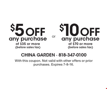 $5 off purchase of $35 or more (before sales tax) or $10 off any purchase of $70 or more (before sales tax). With this coupon. Not valid with other offers or prior purchases. Expires 7-8-16.