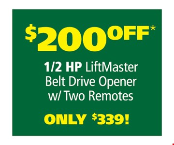 $200 Off 1/2 HP Liftmaster Belt Drive Opener with Two Remotes