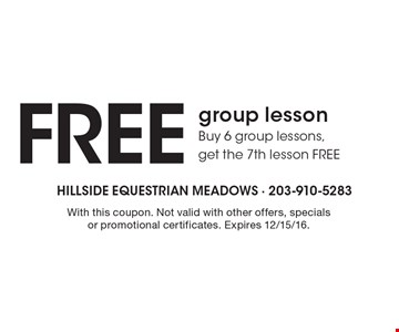 Free group lesson. Buy 6 group lessons, get the 7th lesson free. With this coupon. Not valid with other offers, specials or promotional certificates. Expires 12/15/16.