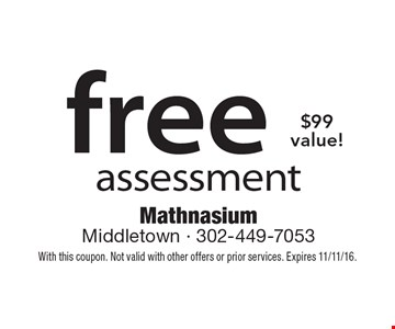 Free assessment $99 value! With this coupon. Not valid with other offers or prior services. Expires 11/11/16.