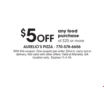 $5 OFF any food purchase of $25 or more. With this coupon. One coupon per order. Dine in, carry out or delivery. Not valid with other offers. Valid at Marietta, GA location only. Expires 11-4-16.