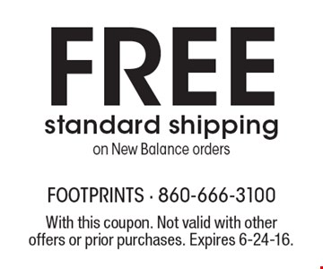 FREE standard shipping on New Balance orders. With this coupon. Not valid with other offers or prior purchases. Expires 6-24-16.