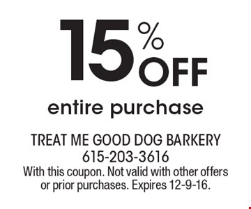 15% off entire purchase. With this coupon. Not valid with other offers or prior purchases. Expires 12-9-16.
