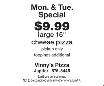 Mon. & Tue. Special. $9.99 large 16