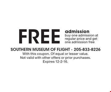 FREE admission, buy one admission at regular price and get one admission free. With this coupon. Of equal or lesser value. Not valid with other offers or prior purchases. Expires 12-2-16.