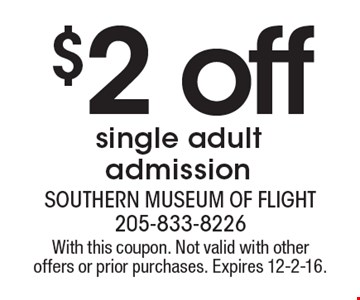 $2 off single adult admission. With this coupon. Not valid with other offers or prior purchases. Expires 12-2-16.