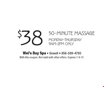 $38 50-minute massage Monday-Thursday 9am-2pm only. With this coupon. Not valid with other offers. Expires 1-6-17.