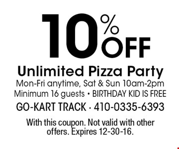 10% OFF Unlimited Pizza Party. Mon-Fri anytime, Sat & Sun 10am-2pm. Minimum 16 guests. Birthday Kid is Free. With this coupon. Not valid with other offers. Expires 12-30-16.
