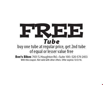 FREE Tube buy one tube at regular price, get 2nd tube of equal or lesser value free. With this coupon. Not valid with other offers. Offer expires 12/2/16.