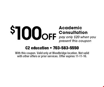 $100 OFF Academic Consultation pay only $20 when you present this coupon. With this coupon. Valid only at Woodbridge location. Not valid with other offers or prior services. Offer expires 11-11-16.